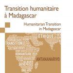 """Collection """"Devenir Humanitaire"""" - Transition humanitaire à Madagascar"""